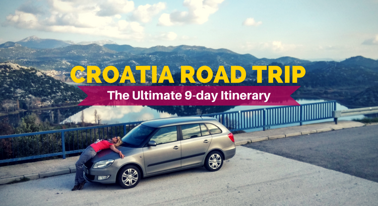 Croatia Road Trip: The Ultimate 9-day Itinerary