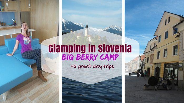 Glamping-slovenia-big-berry-veronika-tomanova-via-veronikasadventure-com